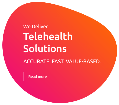 RAD365-WE DELIVER Telehealth Solutions ACCURATE.FAST.VALUE-BASED.